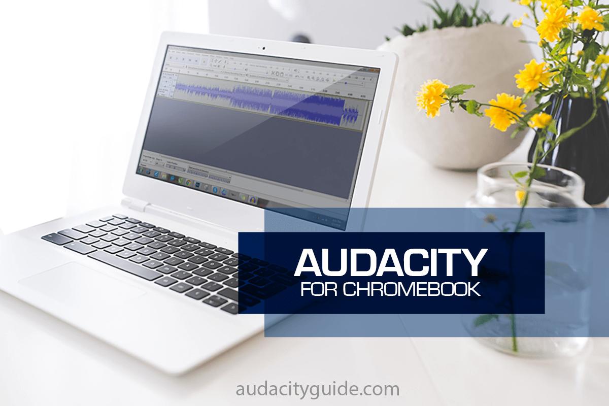 audacity for chromebook